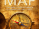 THE MAP: YOUR PATH TO EFFECTIVENESS IN LEADERSHIP, LIFE, AND LEGACY by  Keith M. Eigel, Ph.D., and Karl W. Kuhnert, Ph.D.