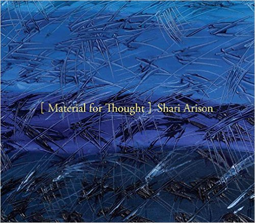In Material for Thought, Shari Arison describes her personal journey to achieve inner growth through artistic exploration.